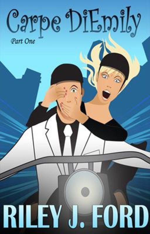 Carpe DiEmily (A Romantic Comedy Adventure) by rileyjford