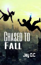 Chased to Fall by Jay_DC