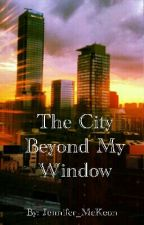 The city beyond my window by YesICleanedMyRoom