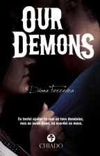 OUR DEMONS : (livro) by Diana_Styles_1D
