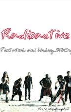 Radioactive by MrsStirlingKaplan