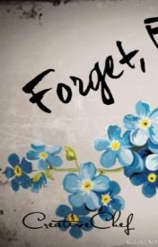 Forget by creativityauthor