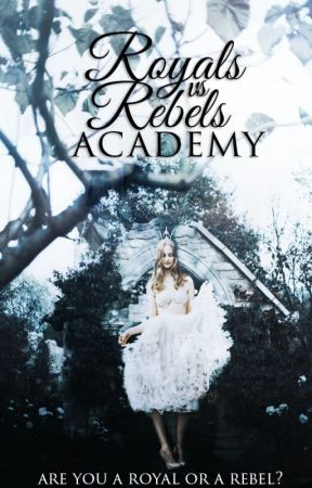 Royals Vs Rebels Academy Books 1 2 Wattys2017 Royals Vs