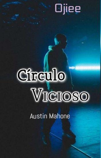 Círculo Vicioso -Austin Mahone y Tú-