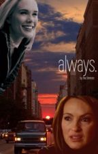 Always: A Cabenson Fanfiction by cabenson