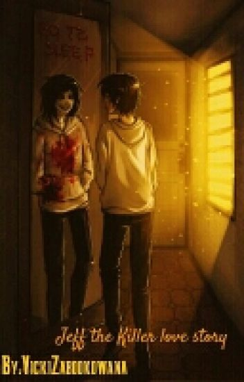 My love is killer.../Jeff the Killer