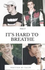 It's Hard To Breathe : Tome 2 ( En Correction) by Emma_Grier_Horan