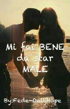 Mi fai BENE da star MALE by Fede-OnlyHope