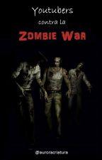 Youtubers contra la Zombie War (segunda temporada de Zombie Land) by auroracriatura