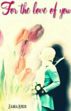 For the love of You... by ZahraAmeen