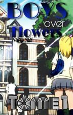 Boys Over Flowers, FairyTail [Tome1] by OhMyPenguinLH
