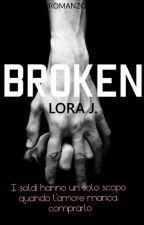 Broken || #Wattys2016 by JonyLo