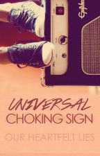 Universal Choking Sign by ourheartfeltlies