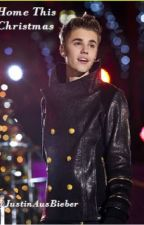Home This Christmas - [Justin Bieber Short Story] by JustinAusBieber