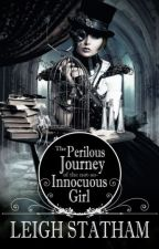 The Perilous Journey of the Not-So-Innocuous Girl by LeighStatham