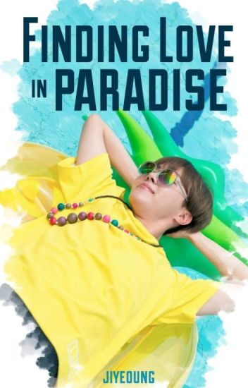 Finding Love In Paradise    Vkook -    t a e k o o k