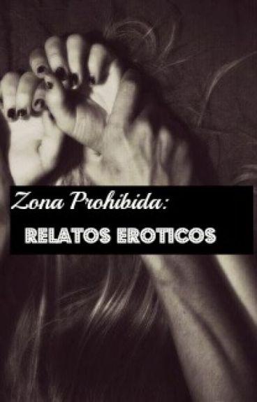 Zona Prohibida - Relatos eróticos.