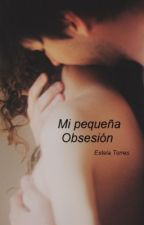 Mi pequeña Obsesión by starmilee13