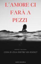 L'amore ci farà a pezzi  by Ailee_