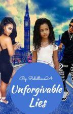 Unforgivable Lies ( Sequel) by rebellious24
