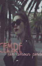 Chronique de Cemre - un amour perdu by Cemre_Aperdu
