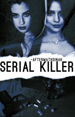 SERIAL KILLER - CAMREN by -aftermathdinah