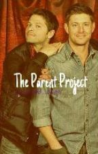 The Parent Project (Destiel AU) [On hold] by red_eyed_angel