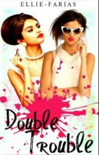 Double Trouble by Ellie-Farias