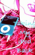 Taking My iPod Back (On Hold) by JaneStv