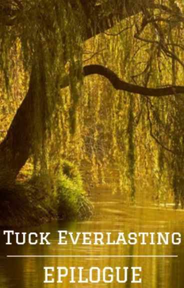 a literary analysis of tuck everlasting Tuck everlasting by natalie babbitt literary analysis how was angus tuck shown to be a sympathetic and kind person he wanted to keep the water a secret.