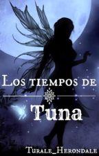 Los tiempos de Tuna by Turale_Herondale
