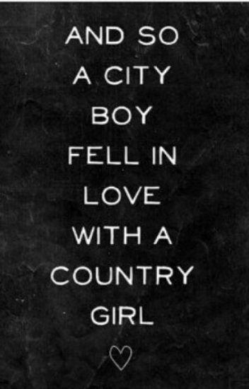3e07d180a94b The Country Girl and The City Boy - Prettygirllies59 - Wattpad