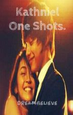 Kathniel One Shots. by dreambelieve