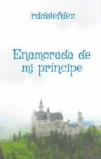 Enamorada de mi príncipe by rdoblefdez
