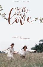 In The City Of Love | hiatus by Juliette_Aurora