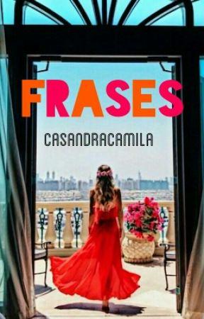 Frases. by CassandraCamila