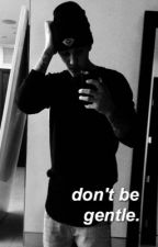 Don't Be Gentle » Justin Bieber by TRIPPYBIEBER