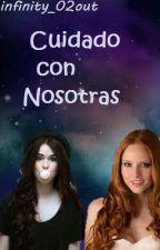 Cuidado con Nosotras by infinity_02out
