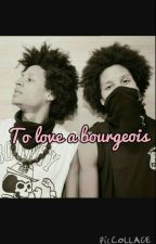To love a bourgeois by larryisbae88