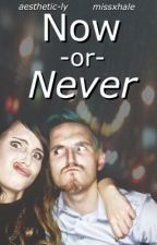 Now Or Never ~An OMGitsfirefoxx Fanfiction~ by aesthetic-ly