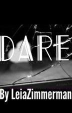 Dare by LeiaZimmerman
