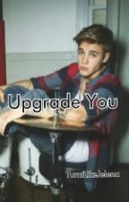 Upgrade You by TurntLikeJelena