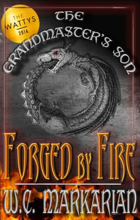 The Grandmaster's Son Book 1: Forged by Fire by wcmarkarian