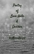 Poetry of Love Hate and Desires by MariaAyuyao