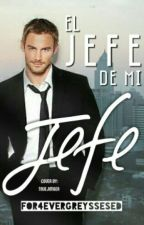 El jefe de mi jefe © by For4evergreyssesed