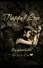 Trapped Love by iyhanchubbs