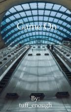 Game On by tuff_enough