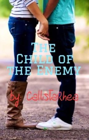 The Child of the Enemy by CallistaRhea