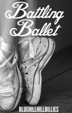 Battling Ballet by Bluehillhillbillies