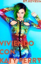 Viviendo Con Katy Perry (Katy Perry Y Tu)© by Kev8sim